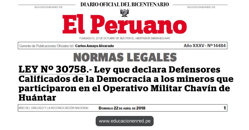 LEY Nº 30758 - Ley que declara Defensores Calificados de la Democracia a los mineros que participaron en el Operativo Militar Chavín de Huántar - www.congreso.gob.pe