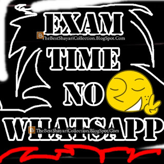 Exam Time No Whatsapp exam whatsapp dp status