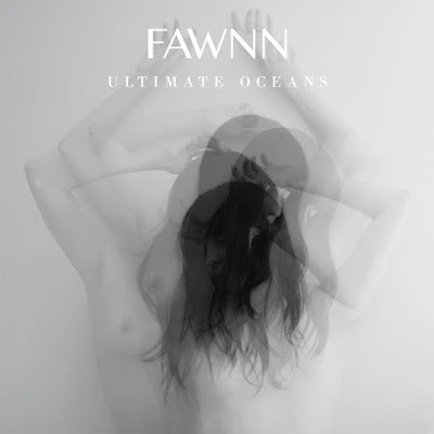 "FAWNN ""Ultimate Oceans"""