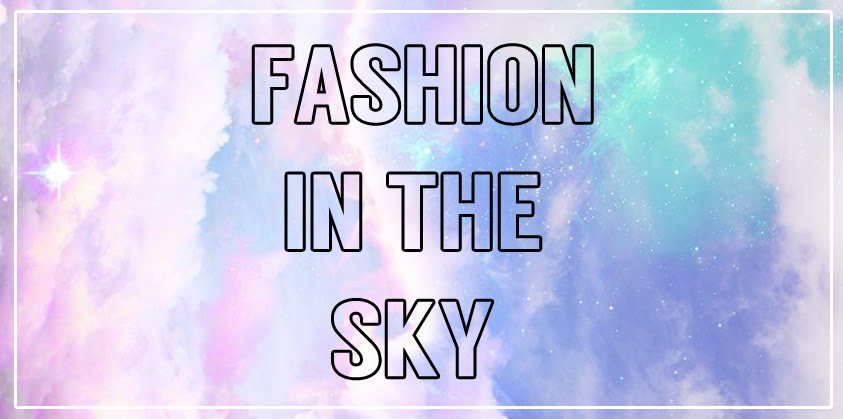 FASHION IN THE SKY