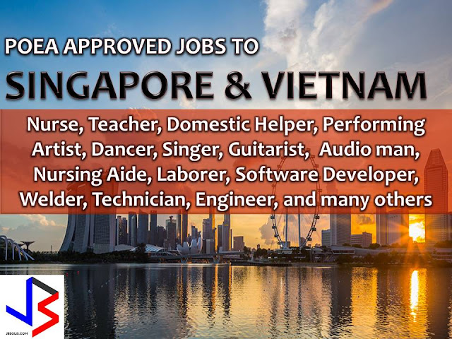 The following are jobs approved by POEA for deployment to Singapore and Vietnam. Job applicants may contact the recruitment agency assigned to inquire for further information or to apply online for the job.  We are not affiliated to any of these recruitment agencies.   As per POEA, there should be no placement fee for domestic workers and seafarers. For jobs that are not exempted from placement fee, the placement fee should not exceed the one month equivalent of salary offered for the job. We encourage job applicant to report to POEA any violation of this rule.  Disclaimer: the license information of employment agency on this website might change without notice, please contact the POEA for the updated information