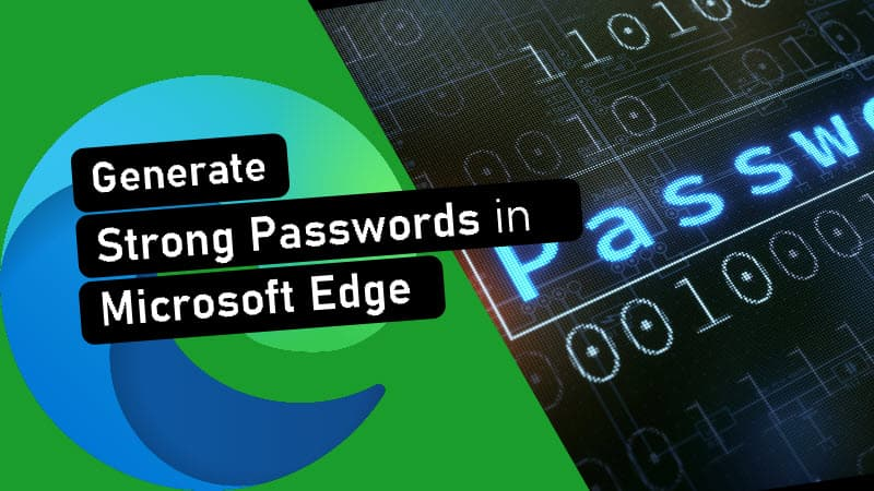 Microsoft Edge now suggests strong and unique passwords, and here's how to enable it