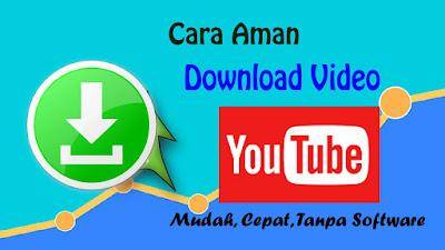 Inilah Cara Aman Download Video Youtube dengan Mudah