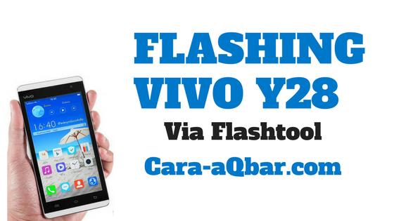 Cara Flash Vivo Y28 via Flashtool Dijamin Sukses 100%