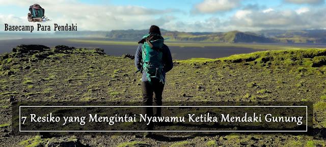 7 resiko yang mengintai nyawamu saat mendaki gunung