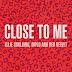 Ellie Goulding, Diplo & Red Velvet - Close to Me Mp3