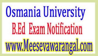 Osmania University B.Ed/B.Ed (DM)/B.Ed (TM) / B.Ed Backlog Oct 2016 Rev Notification