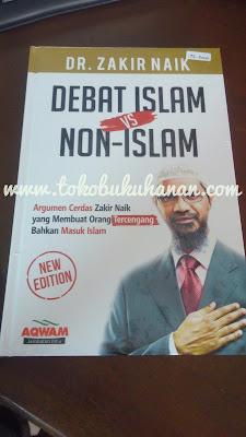 Buku : Debat Islam vs Non-Islam : DR. Zakir Naik : Aqwam