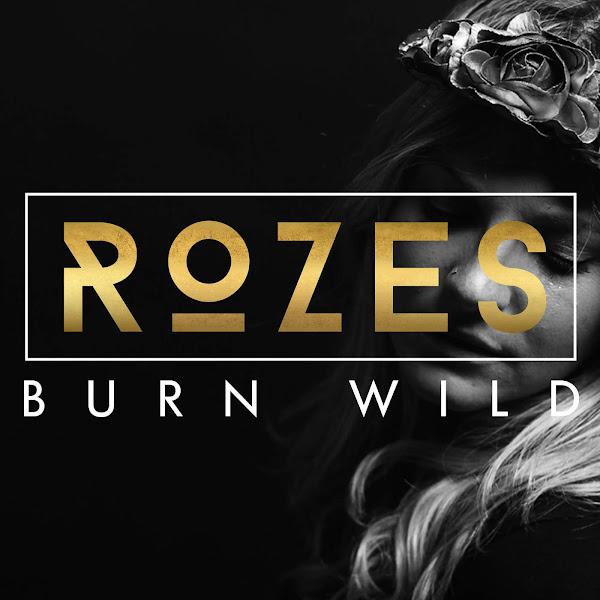 ROZES - Burn Wild - EP Cover