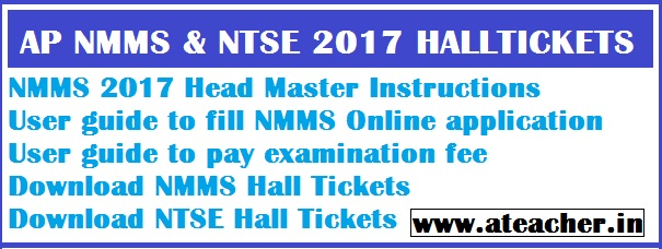 AP NMMS (National Merit Means Scholarship-N.M.M.S) 2017,AP NTSE (National Talent Search Exam-N.T.S.E) 2017 Download Halltickets