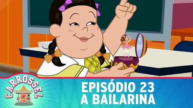 23 Assistir CARROSSEL DESENHO ANIMADO EPISÓDIO 23 - A BAILARINA