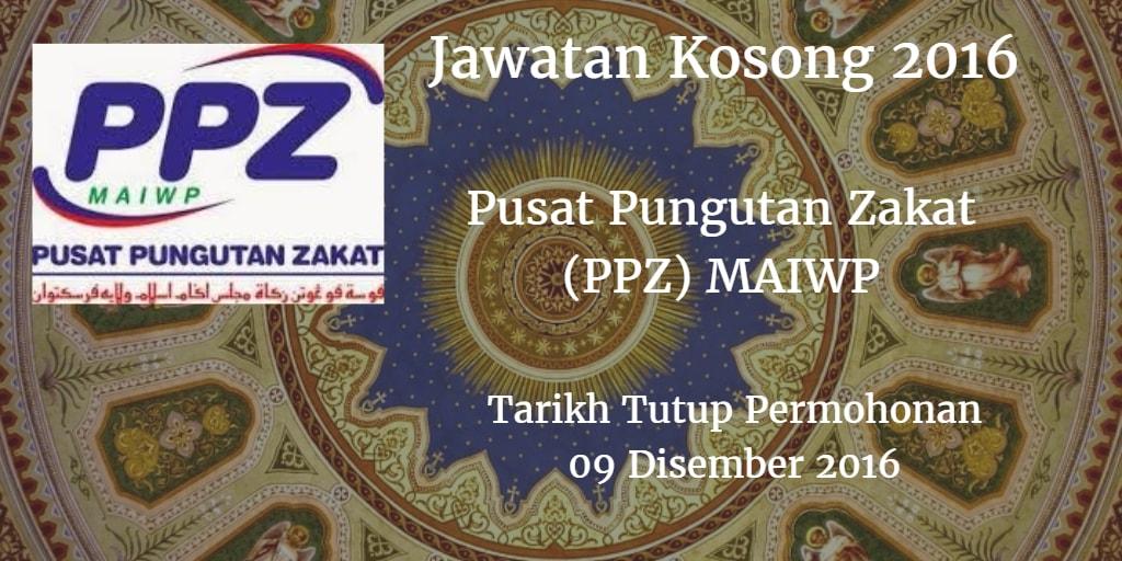Jawatan Kosong Pusat Pungutan Zakat (PPZ) MAIWP 09 Disember 2016