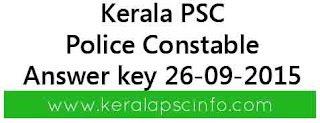 Kerala PSC 12/2015, 13/2015 answer key 26-09-2015, KPSC Police constable answer key 198/2015, Kerala PSC solved paper 26/09/2015 199/2015, Kerala Public Service Commission (Kerala PSC) Women Police Constable answer key 2015, 26-09-2015 PSC answer key Armed Police Constable 2015, Brilliance College Police Constable answer key 26-09-2015
