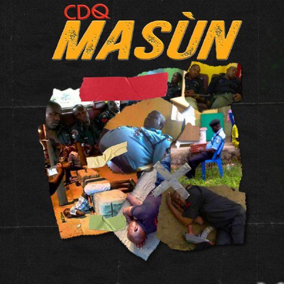 [Music] CDQ – Masun (Prod. JayPizzle)