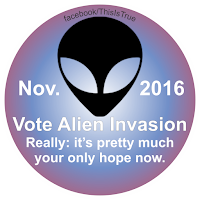 Alien Invasion 2016 campaign button