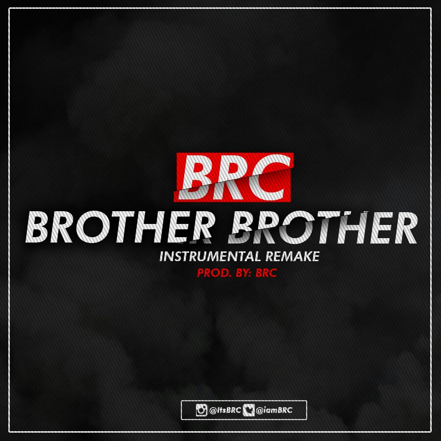 """BRC """"Brother Brother"""" Instrumental remake (prod. By BRC)"""