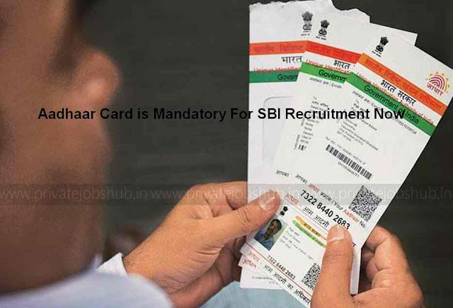 Aadhaar Card is Mandatory For SBI Recruitment Now