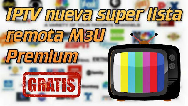 IPTV nueva super lista remota M3U Premium - ¡Los mejores canales!