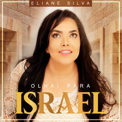 "Eliane Silva libera mais um single ""Olhai Para Israel"""