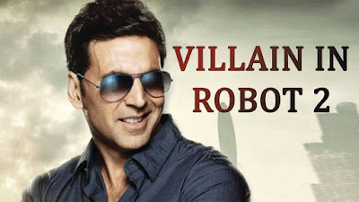 Akshay Kumar In negative role in Robot 2.0