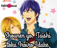 Shounen yo, Taishi toka Iroiro Idake