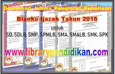 Junik Pengisian Penulisan Ijazah Tahun 2018  SD, SDLB, SMP, SPMLB, SMA, SMALB, SMK, SPK