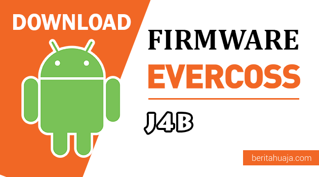 Download Firmware / Stock ROM Evercoss J4B / Jump T3 Lite All Version