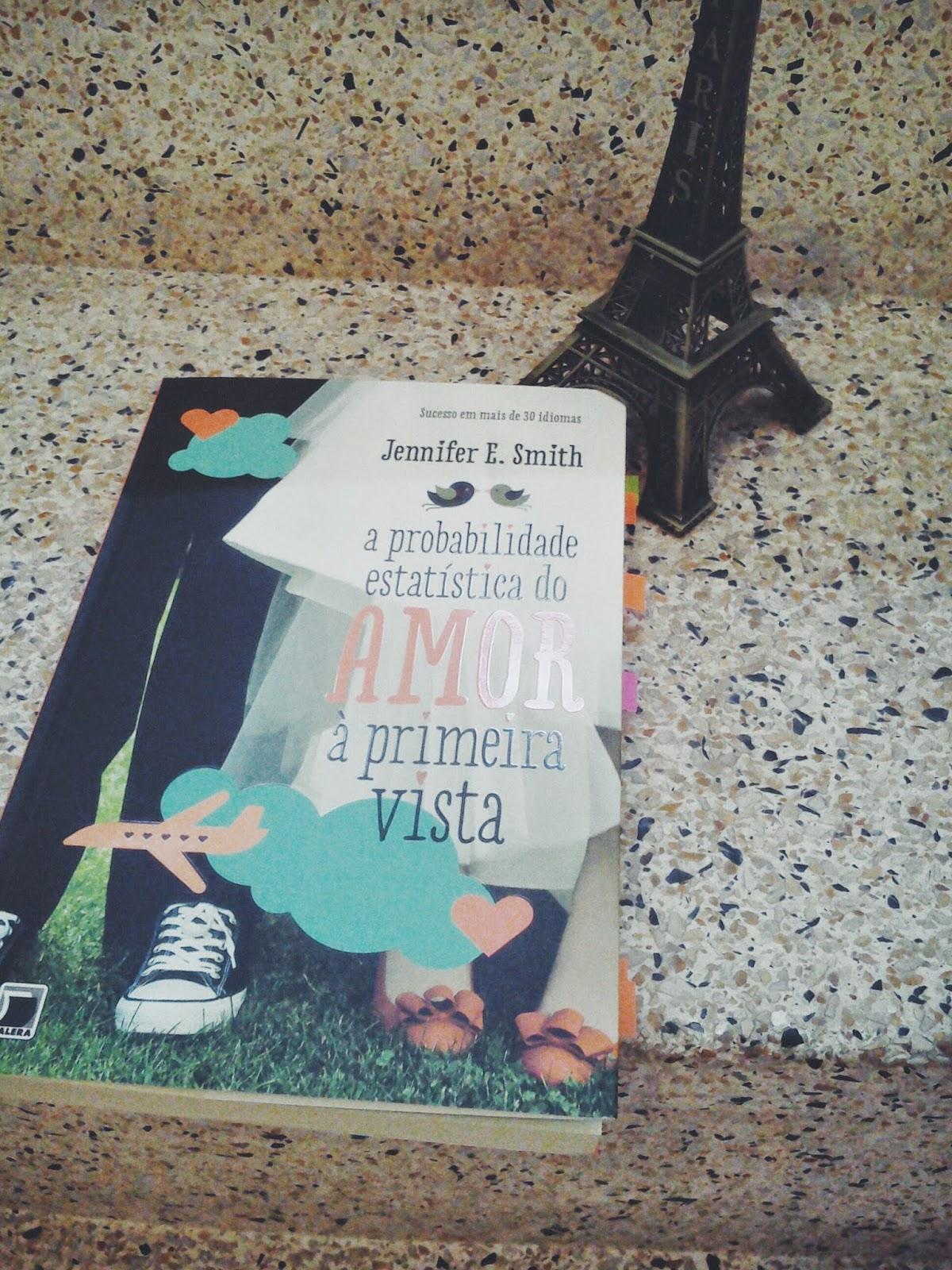 2014 07 17+03.24.26+1 - A Probabilidade Estatística do Amor à Primeira Vista - Jennifer E. Smith