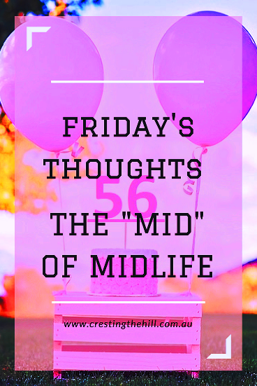 Friday's Thought - Reaching the Midpoint of Midlife - what lies ahead?