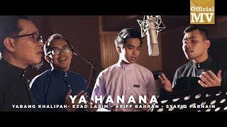 Lirik Lagu Ya Hanana - Yabang Khalifah, Ezad Lazim, Syafiq Farhain, Ariff Bahran