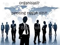 Organisasi Itu Penting - Studi Manajemen