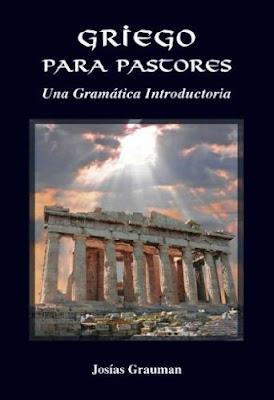 Josías Grauman-Griego Para Pastores:Una Gramática Introductoria-