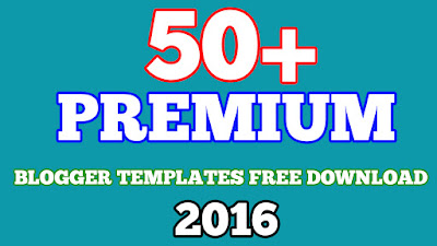 PREMIUM BLOGGER TEMPLATES FREE DOWNLOAD 2016