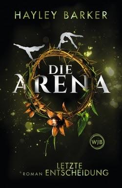 Bücherblog. Rezension. Buchcover. Die Arena - Letzte Entscheidung (Band 2) von Hayley Barker. Jugendbuch, Dystopie. Rowohlt - Wunderlich Verlag.