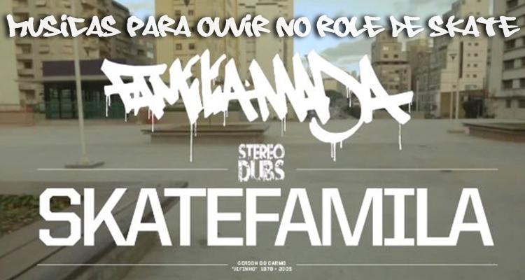 Músicas para ouvir no rolê de Skate #01: Família Madá - SkateFamilia