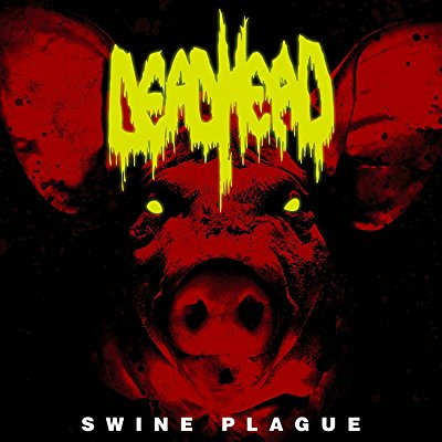 Dead Head - Swine Plague - Album Download, Itunes Cover, Official Cover, Album CD Cover Art, Tracklist