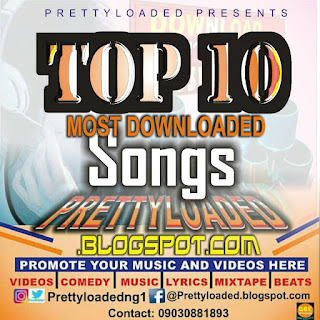 Prettyloaded Top 10 Song's