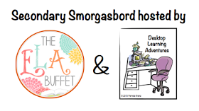 Secondary Smorgasbord is hosted by The ELA Buffet and Desktop Learning Adventures!