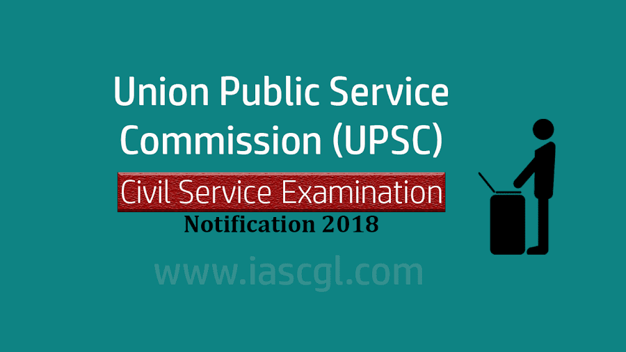 UPSC CSE Notification 2018