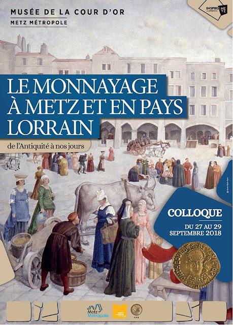 """METZ (57) - Colloque """"Le monnayage à Metz et en Pays Lorrain de l'Antiquité à nos jours"""" (27-29 sept 2018)"""