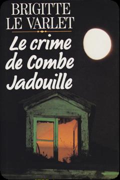 Le crime de Combe Jadouille de Brigitte Le Varlet