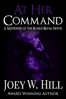 New Release: At Her Command (Mistresses of the Boardroom #1) by Joey W. Hill