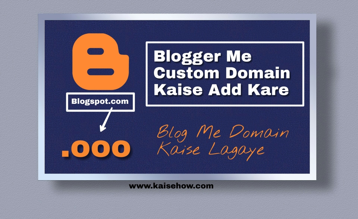 Blog Me Domain Kaise Lagaye Blogspot Kaise How