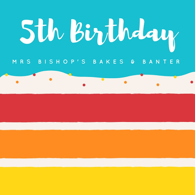 Mrs Bishop's Bakes and Banter blog 5th Birthday