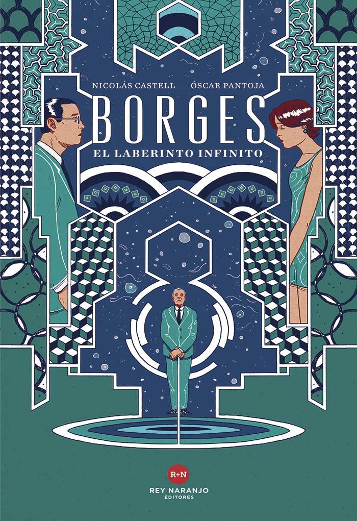 Borges: El laberinto infinito, de Oscar Pantoja y Nicolás Castell