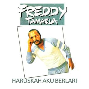 Lirik dan Kunci Gitar Freddy Tamela - Haruskah Aku Berlari
