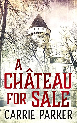 A Chateau for Sale by Carrie Parker review by French Village Diaries