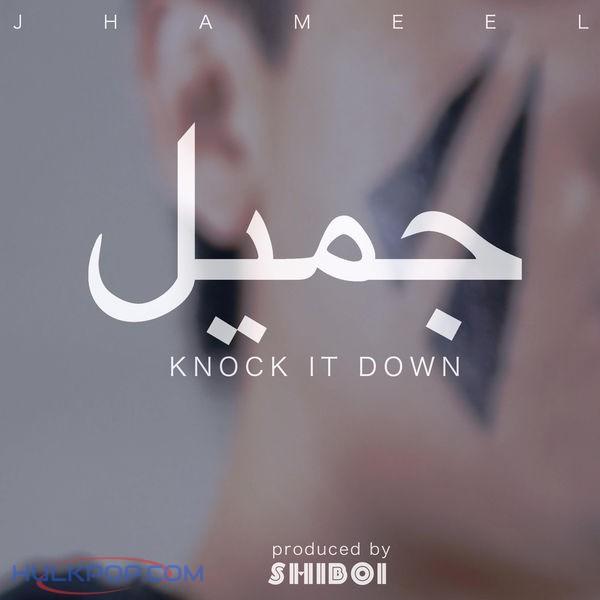 Jhameel – Knock It Down – Single