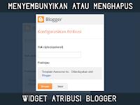 Menyembunyikan atau Menghapus Widget Atribusi Blogger