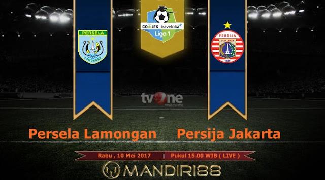 Prediksi Bola : Persela Lamongan Vs Persija Jakarta , Rabu 10 Mei 2017 Pukul 15.00 WIB @ TVONE